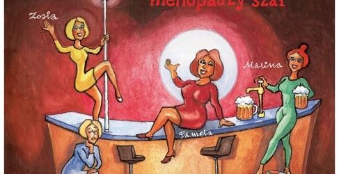 Klimakterium 2 czyli menopauzy szał - spektakle 2016